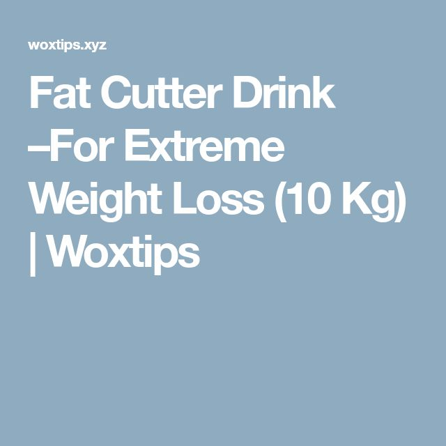 Fat Cutter Drink –For Extreme Weight Loss (10 Kg) | Woxtips