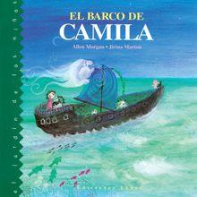 """""""El barco de Camila"""", Ed . Ekaré. Nada mejor que un cuento, un juego y poesía para navegar hacia el final del día con la voz de papá por compañía. Un hermoso cuento lleno de imágenes maravillosas y una carta preciosa que papá le deja a Camila."""