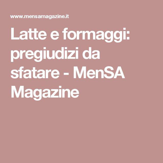 Latte e formaggi: pregiudizi da sfatare  - MenSA Magazine