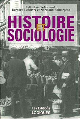 Histoire et sociologie: Amazon.ca: Bernard Lefebvre, Normand Baillargeon: Books