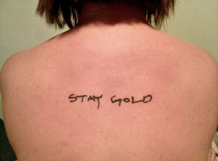 My stay gold tattoo in dad 39 s handwriting from the for The outsiders tattoo