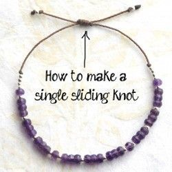 How to Tie a Sliding Knot Bracelet  -  THIS IS FOR ME, A DEFINITE ' NEED TO KNOW'