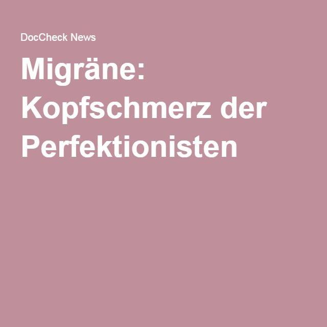 Migräne: Kopfschmerz der Perfektionisten
