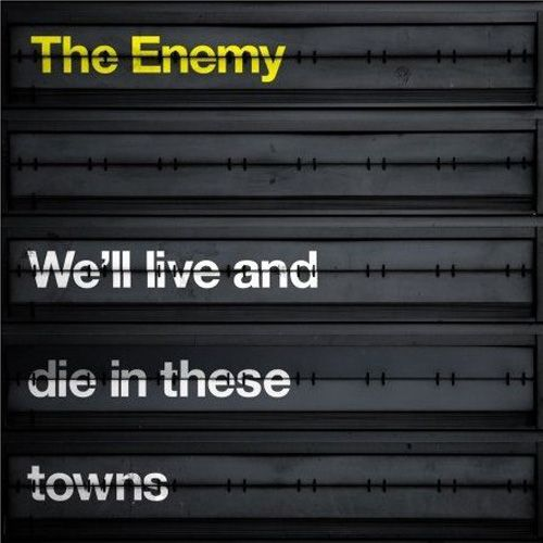 """""""We'll live and die in these towns"""" (2007) released by group The Enemy . If you've ever waited for a train in the UK this image will be VERY familiar. The image of a train station arrivals and departures board is particularly fitting given the title of this record."""