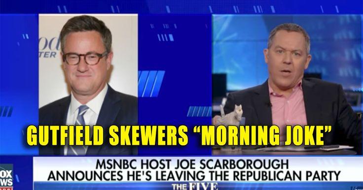 """LOL VIDEO : Gutfield Skewers """"Morning Joke"""" Joe for Leaving the Republican Party"""