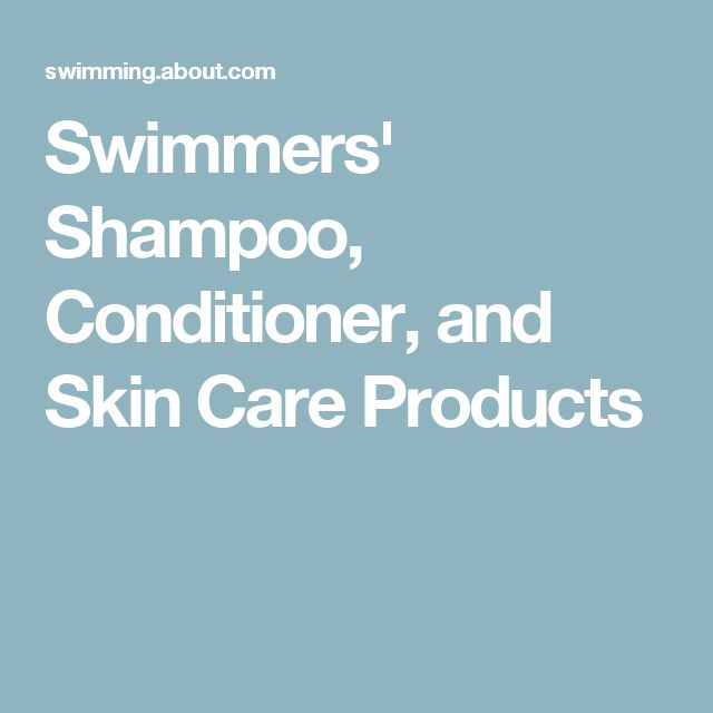 Swimmers' Shampoo, Conditioner, and Skin Care Products