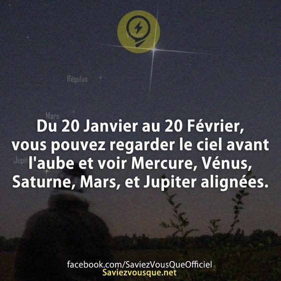 Du 20 Janvier au 20 Février, vous pouvez regarder le ciel avant l'aube et voir Mercure, Vénus, Saturne, Mars, et Jupiter alignées. | Saviez-vous que ?