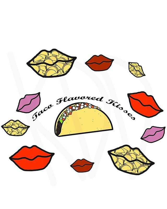 Taco Flavored Kisses. #tacoflavoredkisses #tacos #kisses #funny #cute #southpark #art #doodle #kddoesdoodles