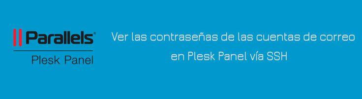 Ver las contraseñas de las cuentas de correo en Plesk Panel vía SSH