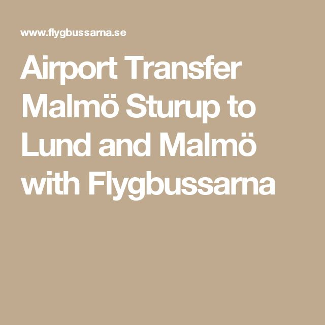 Airport Transfer Malmö Sturup to Lund and Malmö with Flygbussarna