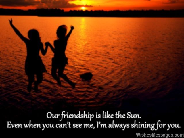 274 Best Images About Friendship Qoutes On Pinterest: Our Friendship Is Like The Sun. Even When You Can't See Me