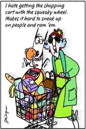 maxineComics Cartoons, Comics Book, Squeaky Wheels, Maxine Push, Funny, At Walmart, Maxine Comics, Shops Carts, Maxine Quotes