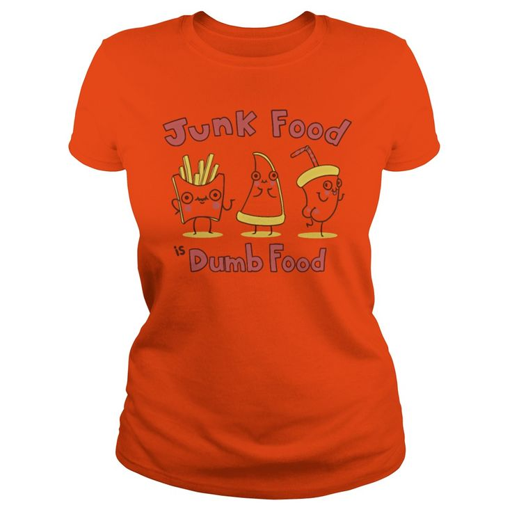 Junk Food is Dumb Food T-Shirt #gift #ideas #Popular #Everything #Videos #Shop #Animals #pets #Architecture #Art #Cars #motorcycles #Celebrities #DIY #crafts #Design #Education #Entertainment #Food #drink #Gardening #Geek #Hair #beauty #Health #fitness #History #Holidays #events #Home decor #Humor #Illustrations #posters #Kids #parenting #Men #Outdoors #Photography #Products #Quotes #Science #nature #Sports #Tattoos #Technology #Travel #Weddings #Women