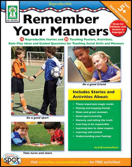Reinforce essential social skills with 15 reproducible stories and 35 teaching posters, activities, role-play ideas, and guided questions. Find the Remember Your Manners resource in the Classroom Essentials Catalogue: OPUS 2407593 Page 56 See the pages here: http://scholastic.ca/clubs/cec/