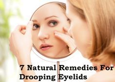 """Are you looking for a natural and easy way to get rid of droopy eyelids? Looking to lift your eyelids by applying natural methods? If """"yes"""" thene here find out the 6 natural ways to treat drooping eyelids."""