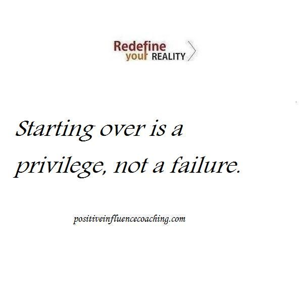 Starting Over Quotes: QUOTES... Truths