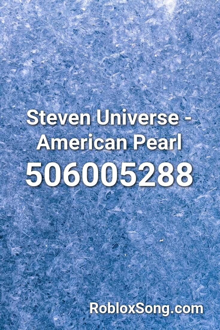Steven Universe American Pearl Roblox Id Roblox Music Codes In