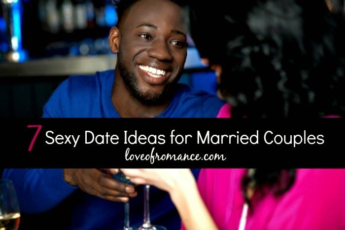 7 Sexy Date Ideas for Married Couples