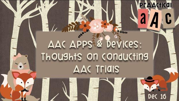AAC Apps and Devices: Thoughts on Conducting AAC Trials