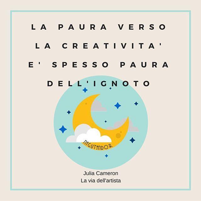 La paura verso la creatività è spesso paura dell'ignoto #juliacameron #theartistsway #laviadellartista #nigutindorsbloccocreativo #sbloccocreativo #circolosacro julia cameron la via dell'artista citazioni sblocco creativo