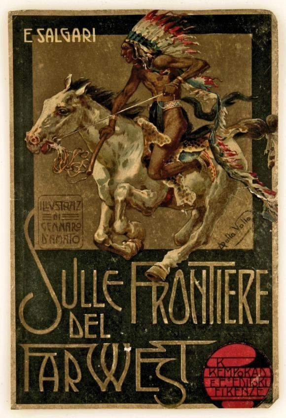 Sulle frontiere del Far-West  by Emilio Salgari -  Cover - Alberto Della Valle - 1° edizione 1908, Firenze, Bemporad Editore