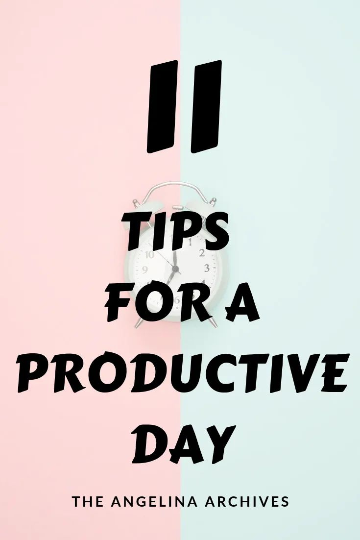 11 Habits for A Productive Day – The Angelina Archives