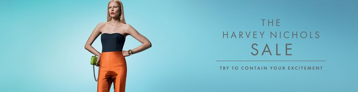 Harvey Nichols [DDB] I Try to contain your excitement - My Brand Friend