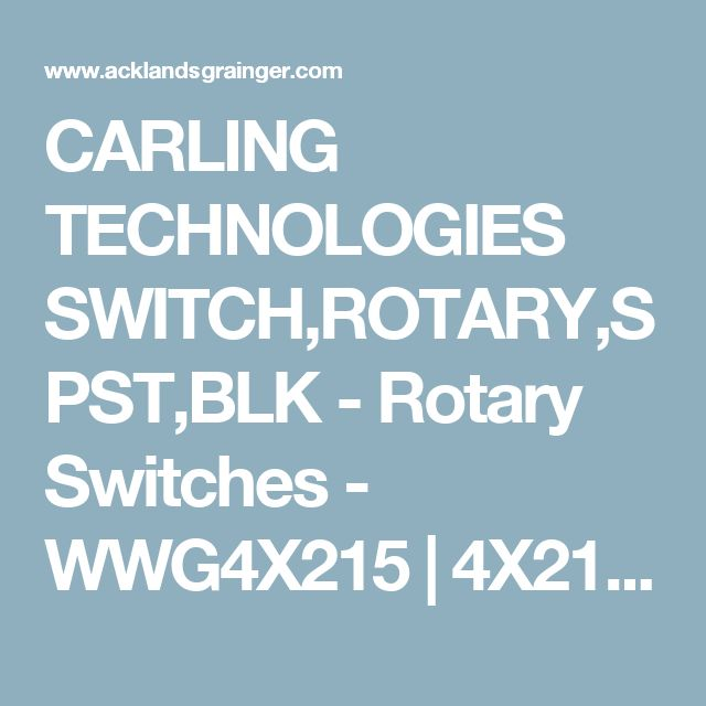 CARLING TECHNOLOGIES SWITCH,ROTARY,SPST,BLK - Rotary Switches - WWG4X215   4X215 - Acklands-Grainger, Canada