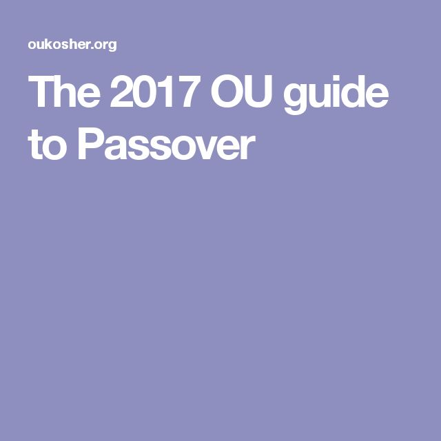 The 2017 OU guide to Passover
