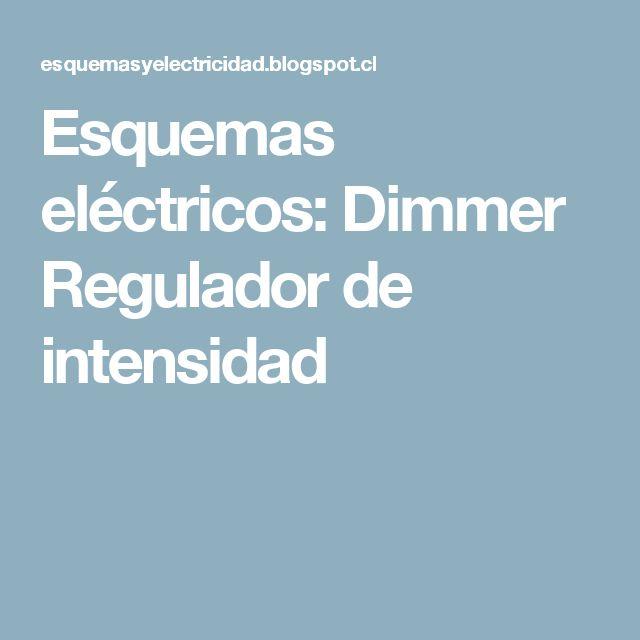 Esquemas eléctricos: Dimmer Regulador de intensidad
