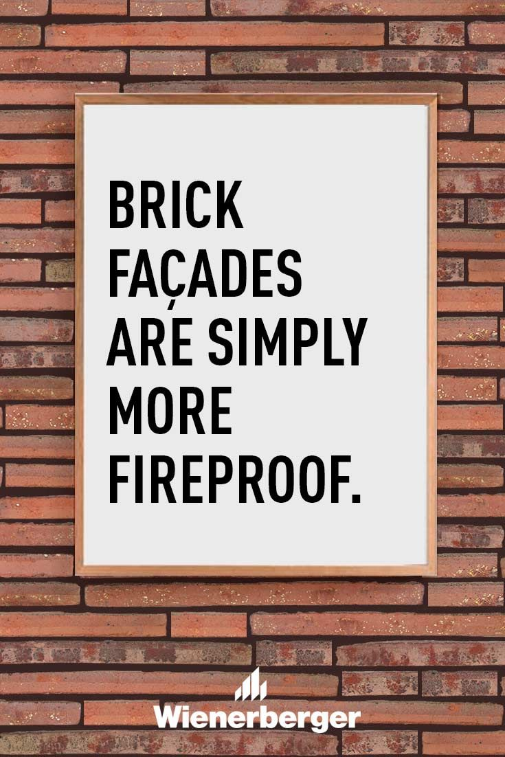 Brick façades are simply more fireproof