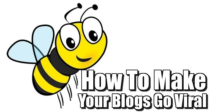 How To Make Your Blogs Go Viral - We are all looking to get our blog articles out to our readers via social media.
