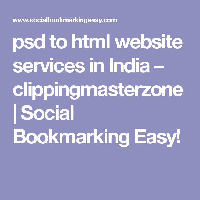 psd to html website services in India – clippingmasterzone     Social Bookmarking Easy!