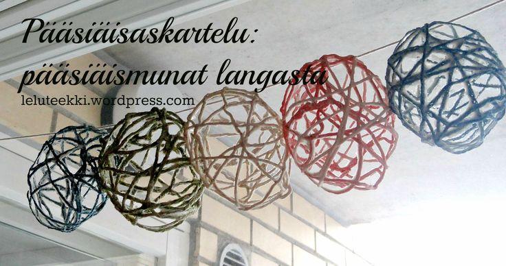 Pääsiäismunat langasta http://blogi.leluteekki.fi #askartelu #askarteluohjeet #pääsiäinen #pääsiäisaskartelu