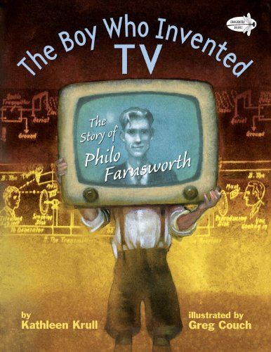 The Boy Who Invented TV: The Story of Philo Farnsworth by Kathleen Krull,http://www.amazon.com/dp/0385755570/ref=cm_sw_r_pi_dp_Oimgtb0R163C37WJ