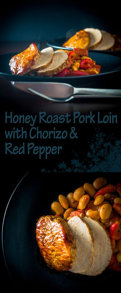 Honey Roast Pork Loin with Chorizo & Red Pepper Recipe: My honey roast pork loin is joined by a a chorizo studded bean and roasted red pepper side for a fab Spanish influenced meal!
