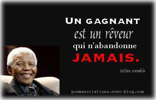 """Nelson Mandela """" Un gagnant est un rêveur qui n'abandonne jamais."""" Nelson Mandela"""