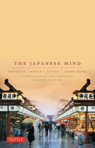 The Japanese mind : understanding contemporary Japanese culture / ed. by Roger J. Davies. Tokyo : Tuttle publ., 2002