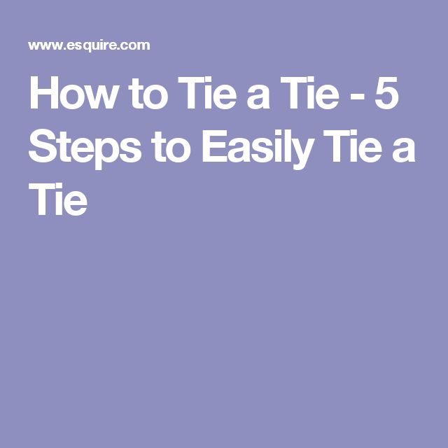 How to Tie a Tie - 5 Steps to Easily Tie a Tie
