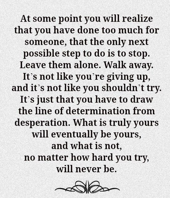 Very true. Sometimes it's okay to give up on people who have given up on themselves.