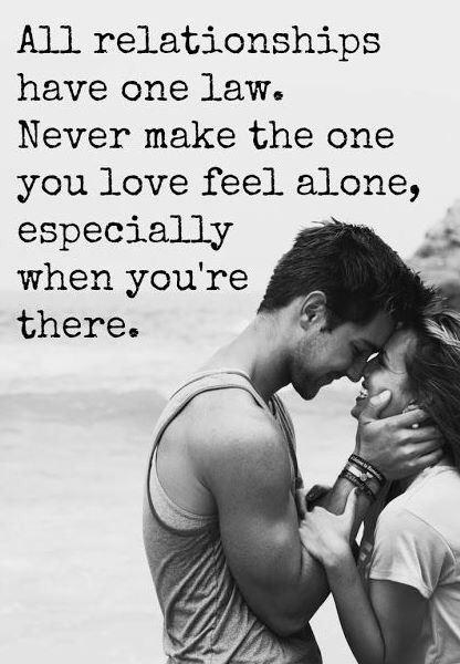 Never make the one you love feel alone