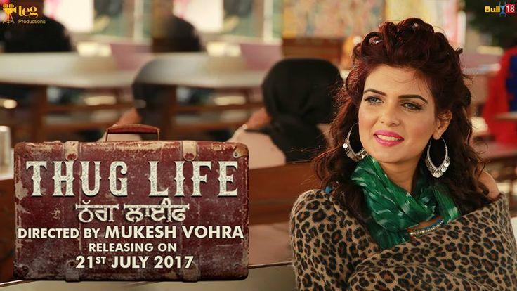 "Teg Productions Presents ਠੱਗ ਲਾਈਫ ""Thug Life - Punjabi Movie"" Releasing on 21 July 2017 Starring : Harish Verma, Jass Bajwa, Karamjit Anmol, Rajiv Thakur, Ih..."