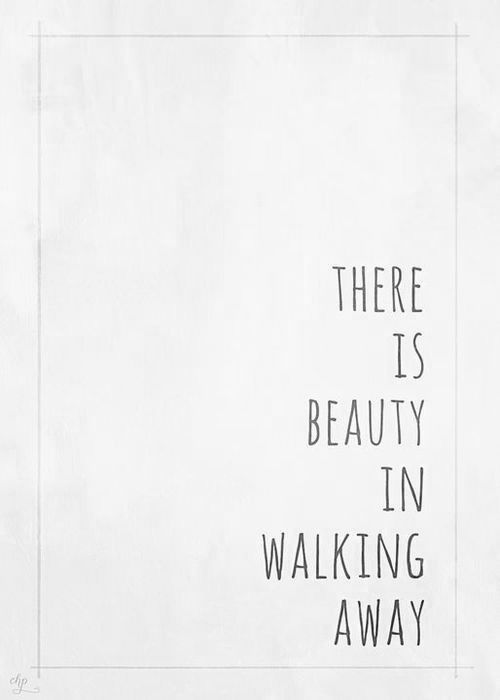 LE LOVE BLOG LOVE QUOTE IMAGE PIC PHOTO THERE IS BEAUTY IN WALKING AWAY photo LELOVEBLOGLOVEQUOTEIMAGEPICPHOTOTHEREISBEAUTYINWALKINGAWAY_zps...