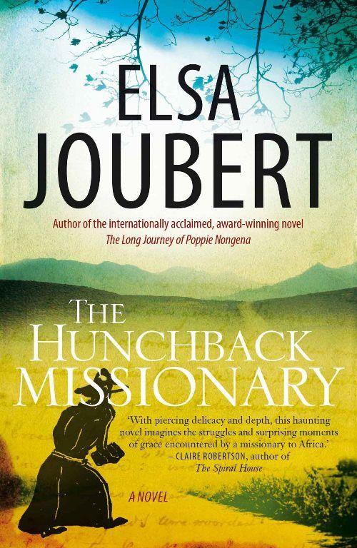 The Hunchback Missionary - Elsa Joubert