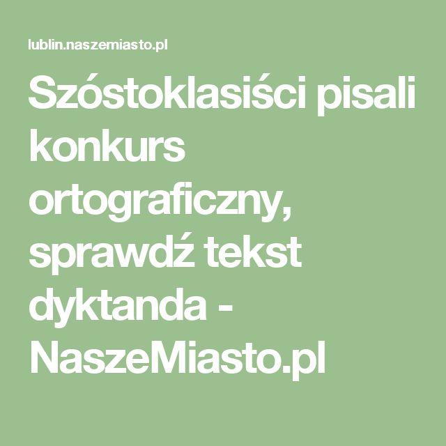 Szóstoklasiści pisali konkurs ortograficzny, sprawdź tekst dyktanda - NaszeMiasto.pl
