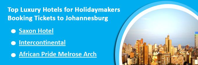 Top Luxury Hotels for Holidaymakers Booking Tickets to Johannesburg