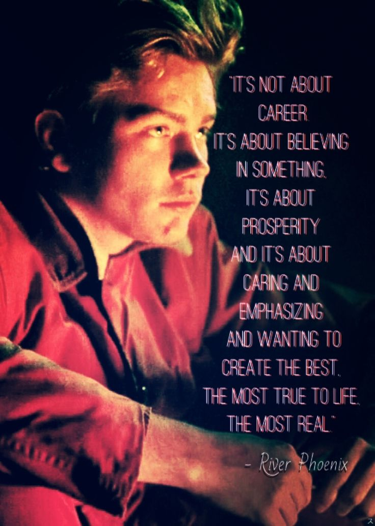 A true and beautiful definition of art by River Phoenix