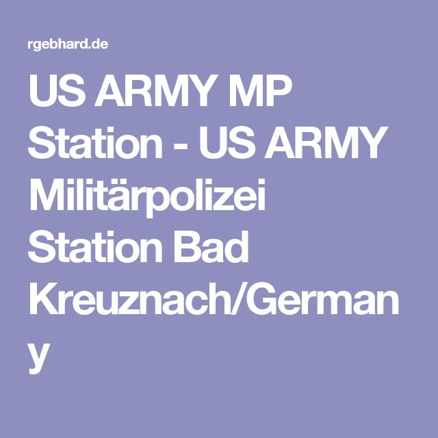 US ARMY MP Station - US ARMY Militärpolizei Station Bad Kreuznach/Germany