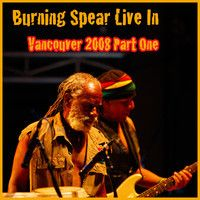 Burning Spear Live In Vancouver Part One by burningspearmusic on SoundCloud
