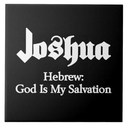 #name - #Joshua Meaning Ceramic Tile